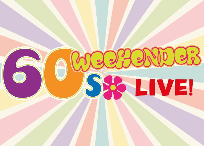 60s Weekender Live