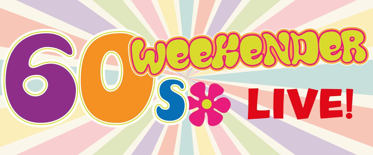 60s Weekender LIVE!